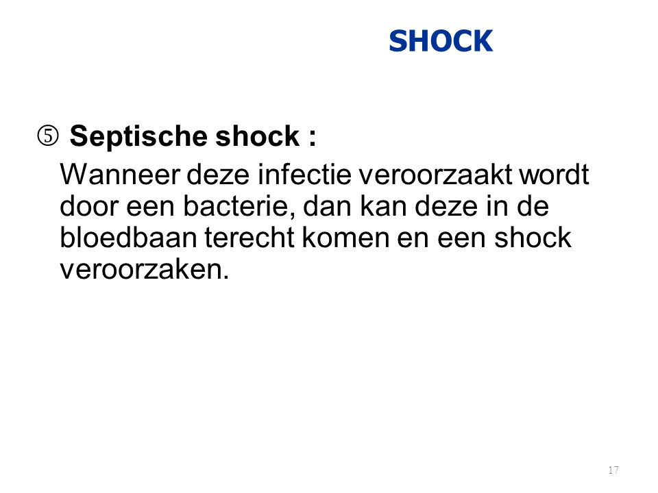 SHOCK Septische shock :