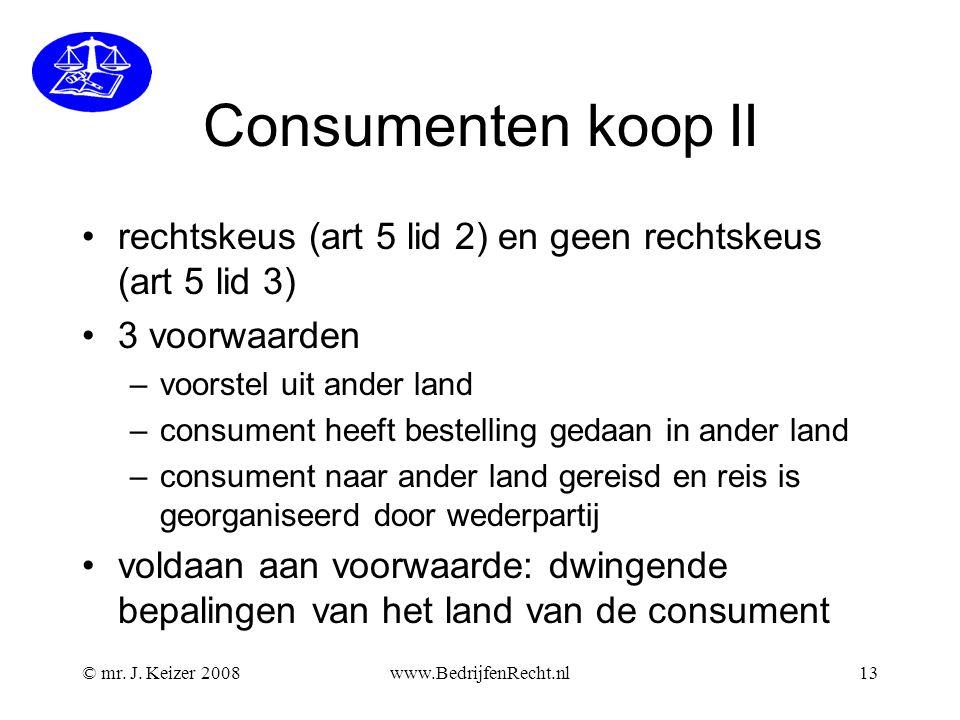 Consumenten koop II rechtskeus (art 5 lid 2) en geen rechtskeus (art 5 lid 3) 3 voorwaarden. voorstel uit ander land.