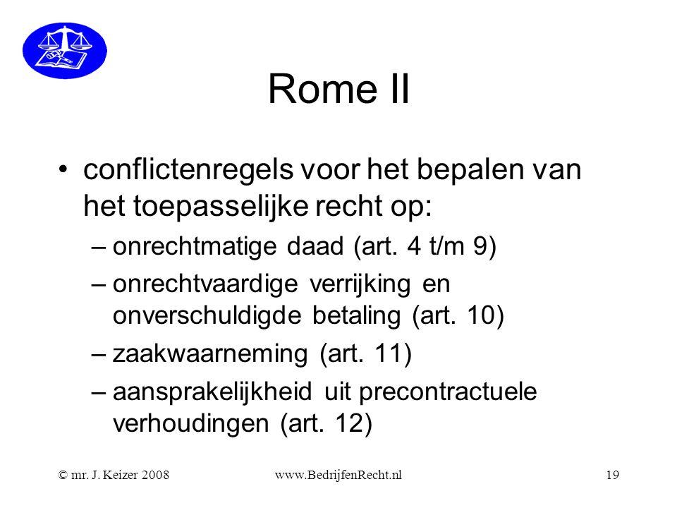 Rome II conflictenregels voor het bepalen van het toepasselijke recht op: onrechtmatige daad (art. 4 t/m 9)