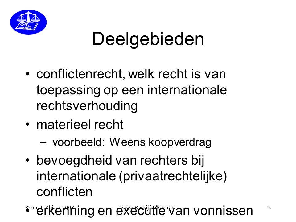 Deelgebieden conflictenrecht, welk recht is van toepassing op een internationale rechtsverhouding. materieel recht.