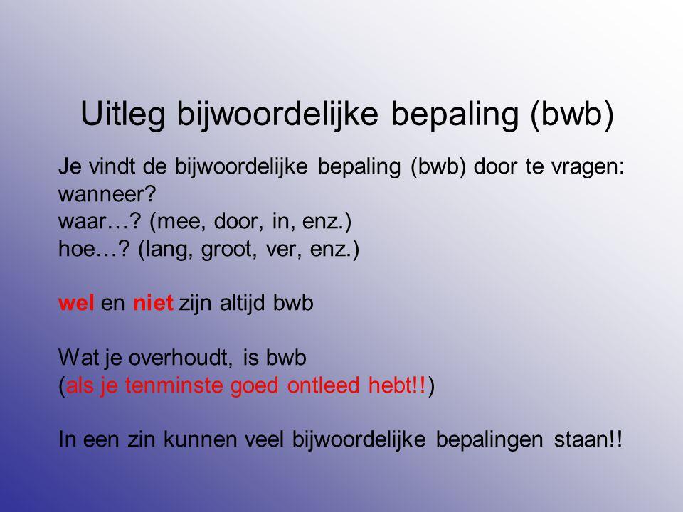 Uitleg bijwoordelijke bepaling (bwb)