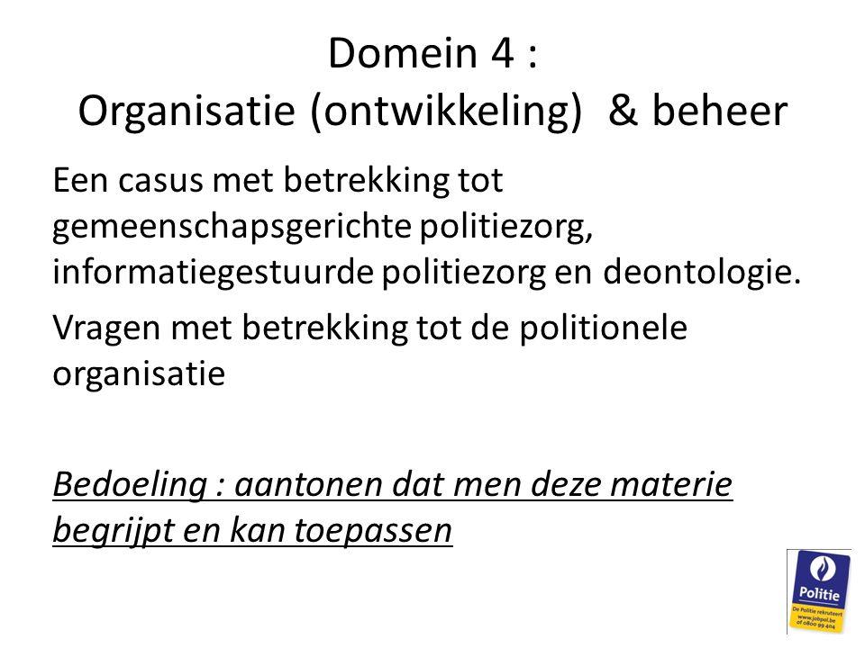Domein 4 : Organisatie (ontwikkeling) & beheer