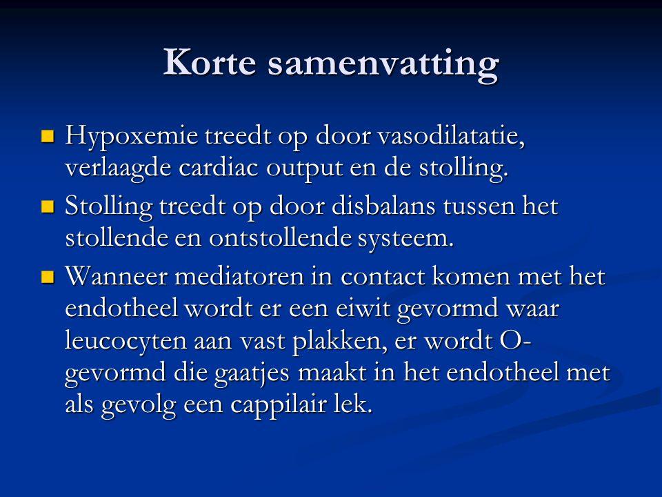 Korte samenvatting Hypoxemie treedt op door vasodilatatie, verlaagde cardiac output en de stolling.