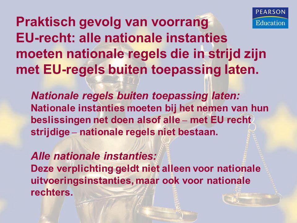 Praktisch gevolg van voorrang EU-recht: alle nationale instanties