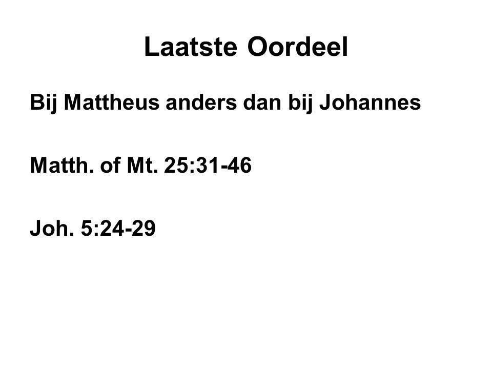 Laatste Oordeel Bij Mattheus anders dan bij Johannes