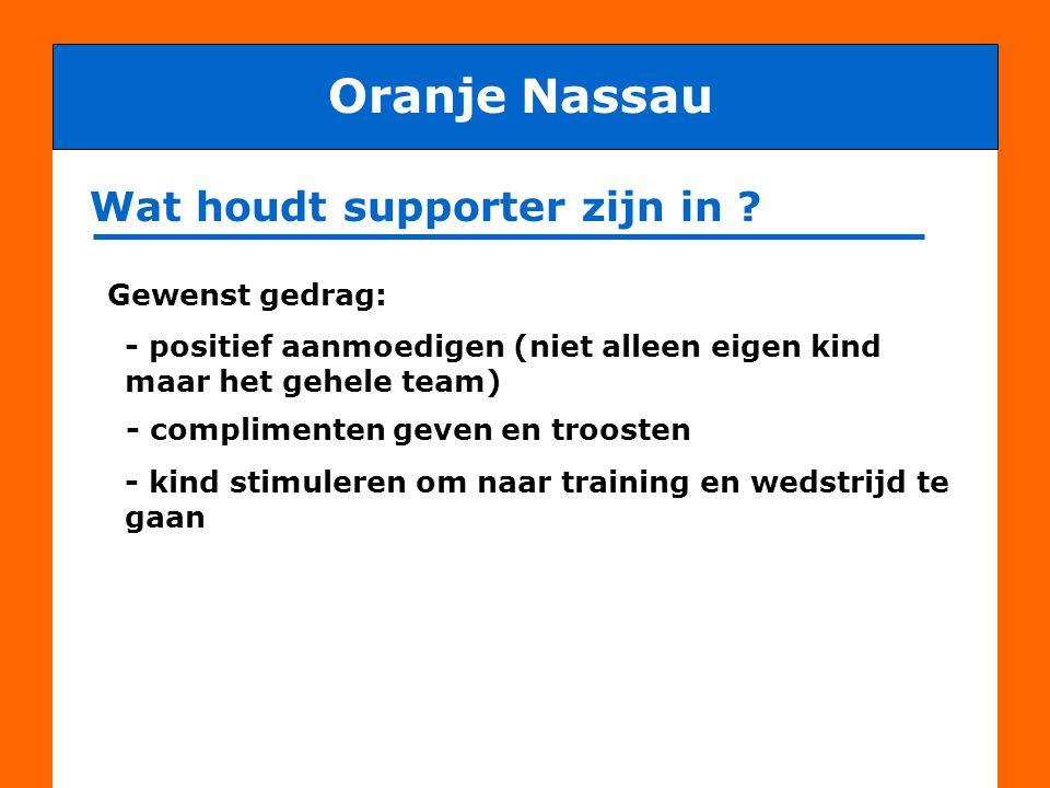 Oranje Nassau Wat houdt supporter zijn in Gewenst gedrag: