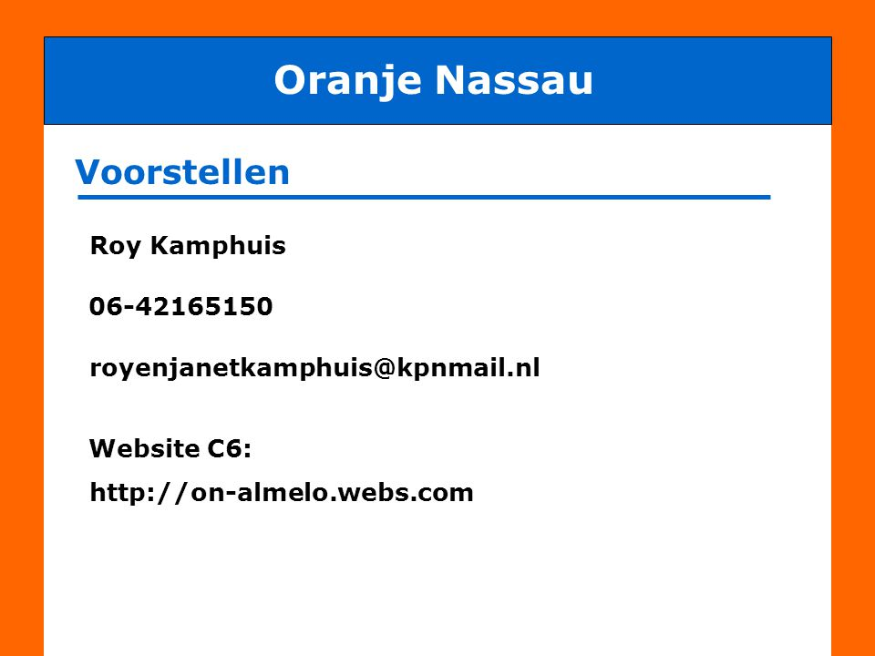 Oranje Nassau Voorstellen Roy Kamphuis 06-42165150