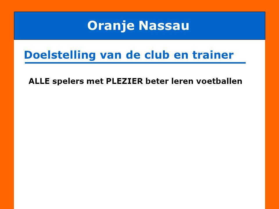 Oranje Nassau Doelstelling van de club en trainer