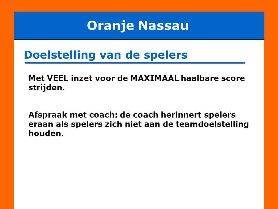 Oranje Nassau Doelstelling van de spelers