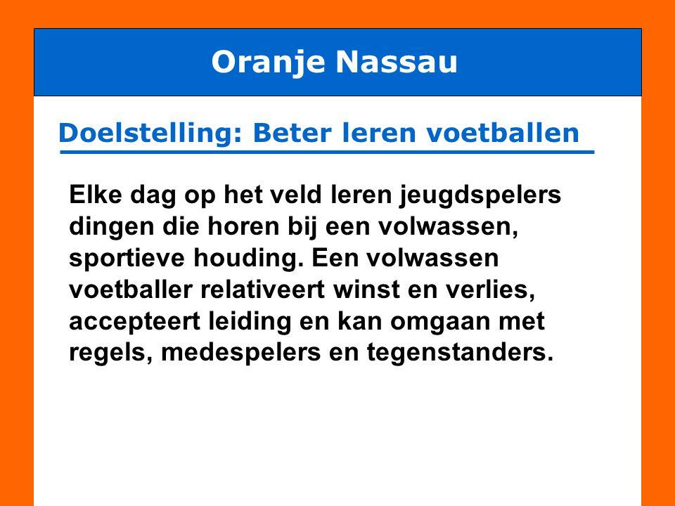 Oranje Nassau Doelstelling: Beter leren voetballen