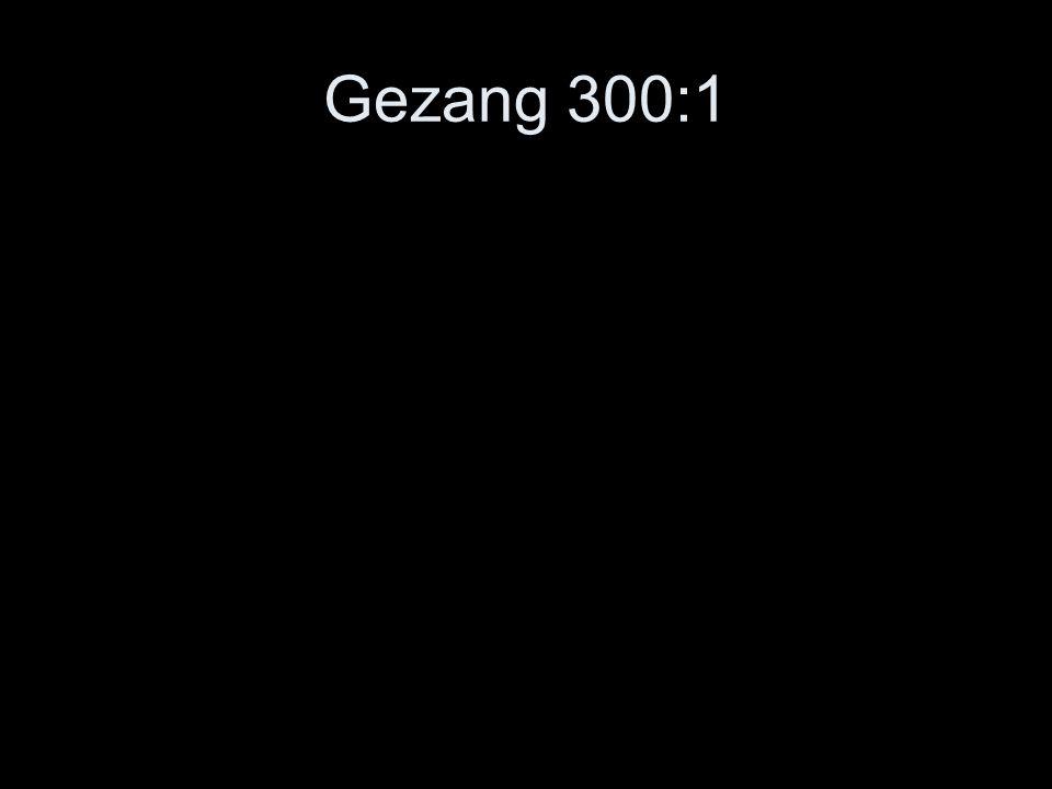 Gezang 300:1