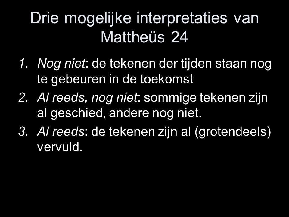 Drie mogelijke interpretaties van Mattheüs 24