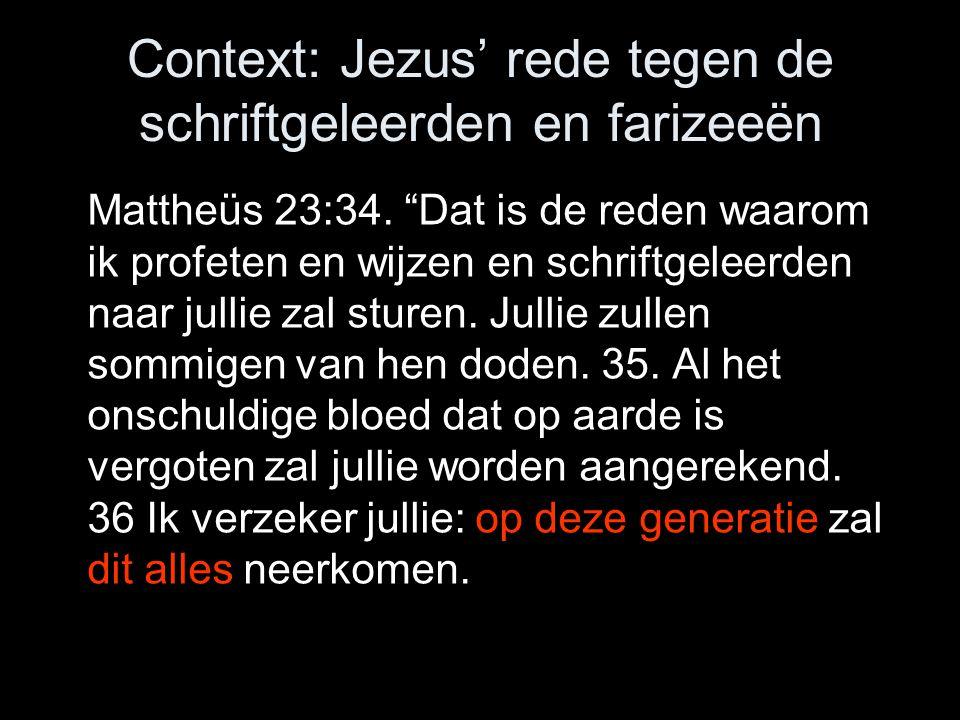 Context: Jezus' rede tegen de schriftgeleerden en farizeeën