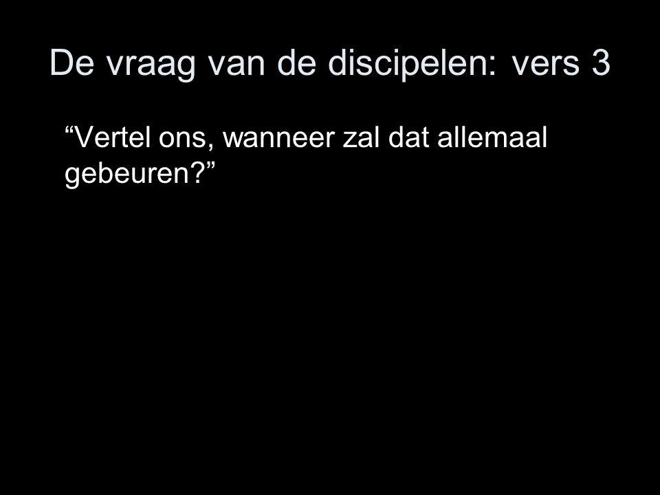 De vraag van de discipelen: vers 3