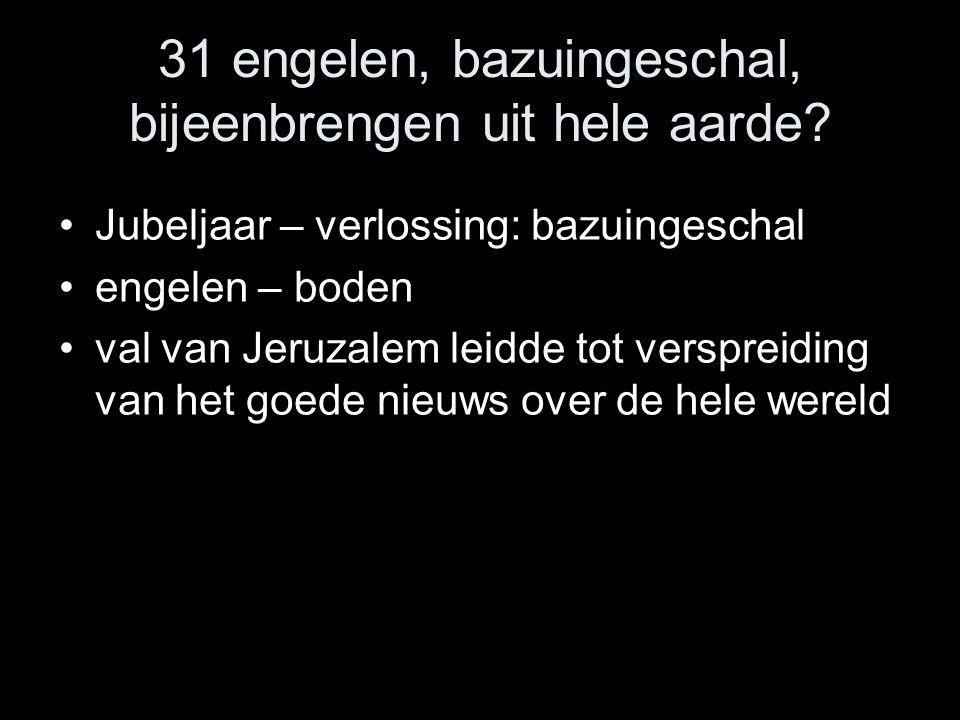 31 engelen, bazuingeschal, bijeenbrengen uit hele aarde