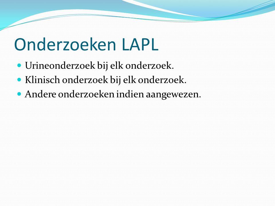 Onderzoeken LAPL Urineonderzoek bij elk onderzoek.