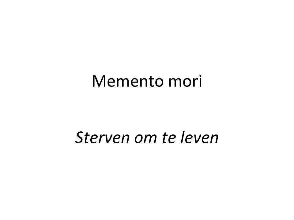 Memento mori Sterven om te leven
