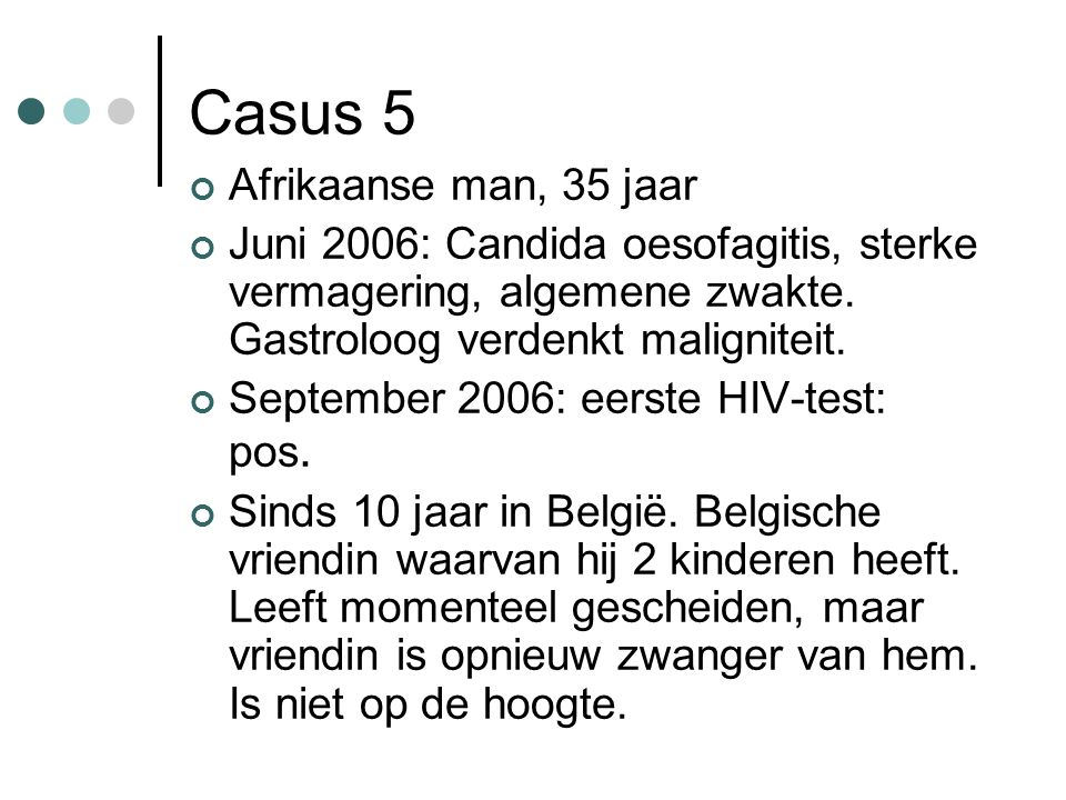 Casus 5 Afrikaanse man, 35 jaar