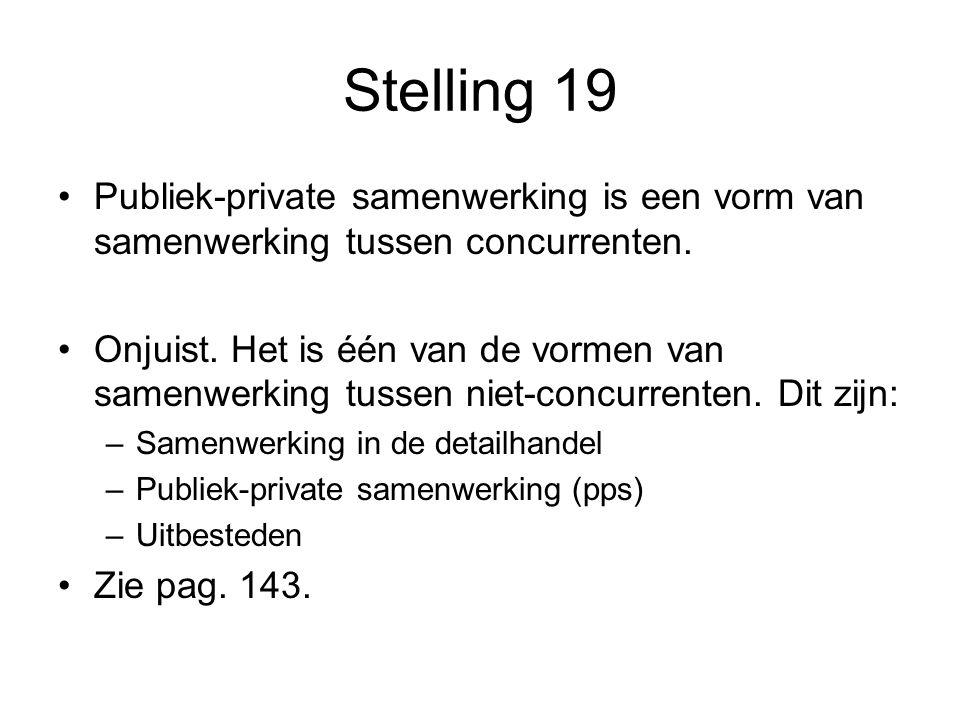 Stelling 19 Publiek-private samenwerking is een vorm van samenwerking tussen concurrenten.