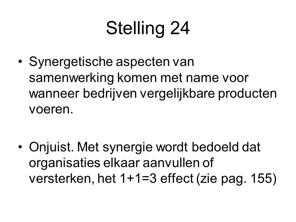 Stelling 24 Synergetische aspecten van samenwerking komen met name voor wanneer bedrijven vergelijkbare producten voeren.