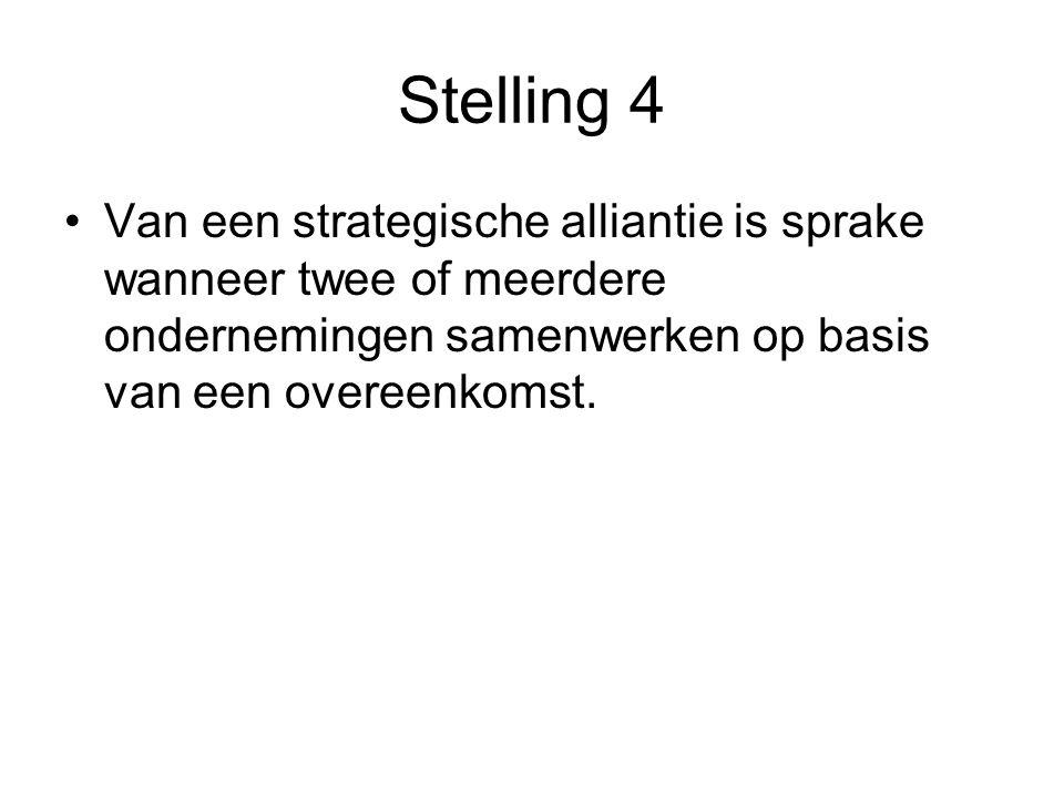 Stelling 4 Van een strategische alliantie is sprake wanneer twee of meerdere ondernemingen samenwerken op basis van een overeenkomst.