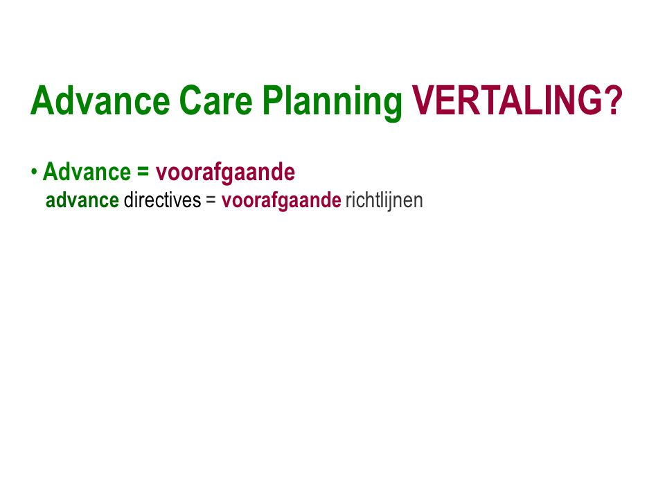 Advance Care Planning VERTALING