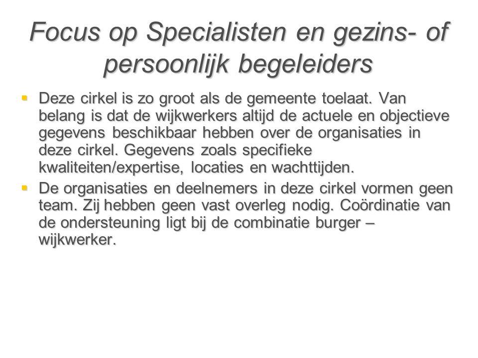 Focus op Specialisten en gezins- of persoonlijk begeleiders