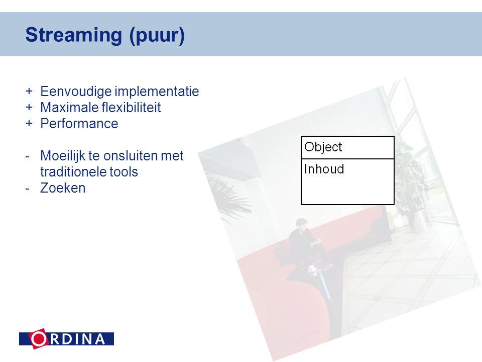Streaming (puur) + Eenvoudige implementatie + Maximale flexibiliteit