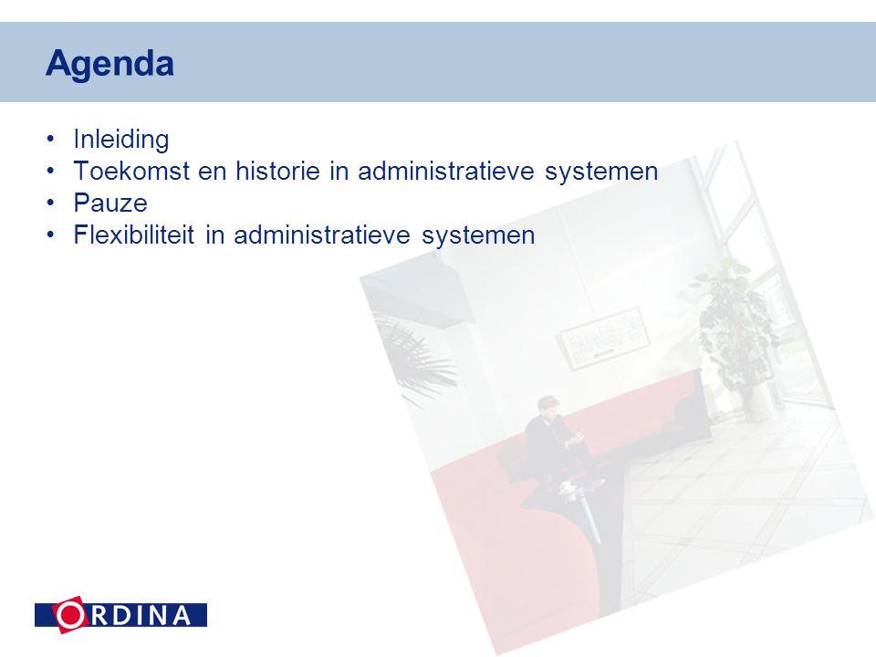 Agenda Inleiding Toekomst en historie in administratieve systemen