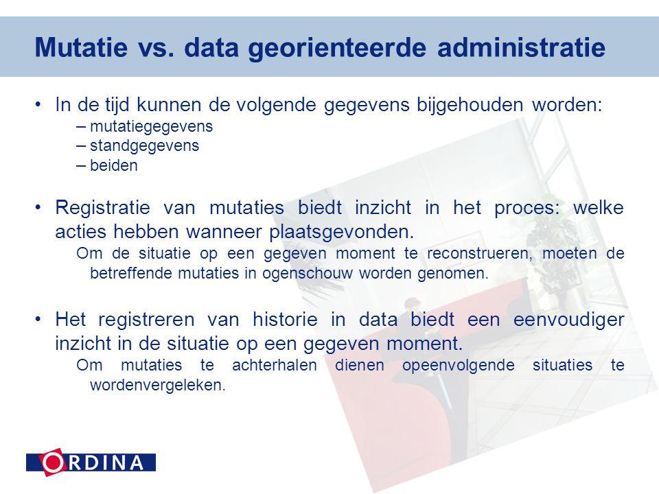 Mutatie vs. data georienteerde administratie