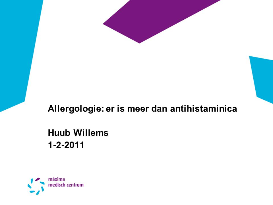 Allergologie: er is meer dan antihistaminica Huub Willems