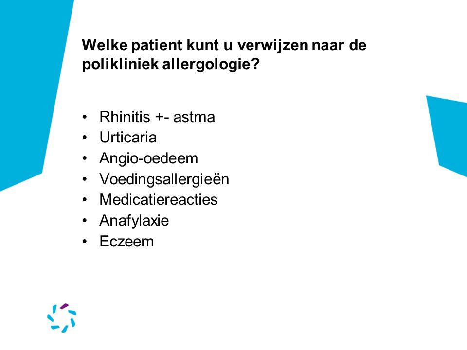 Welke patient kunt u verwijzen naar de polikliniek allergologie