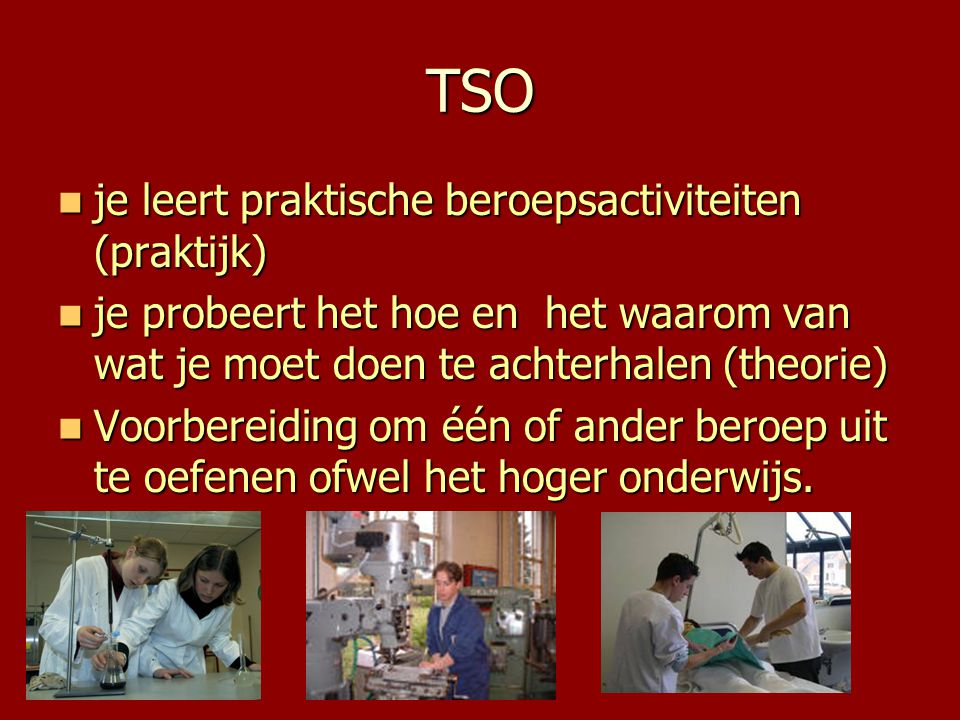 TSO je leert praktische beroepsactiviteiten (praktijk)