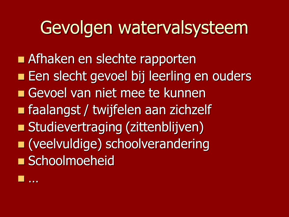Gevolgen watervalsysteem