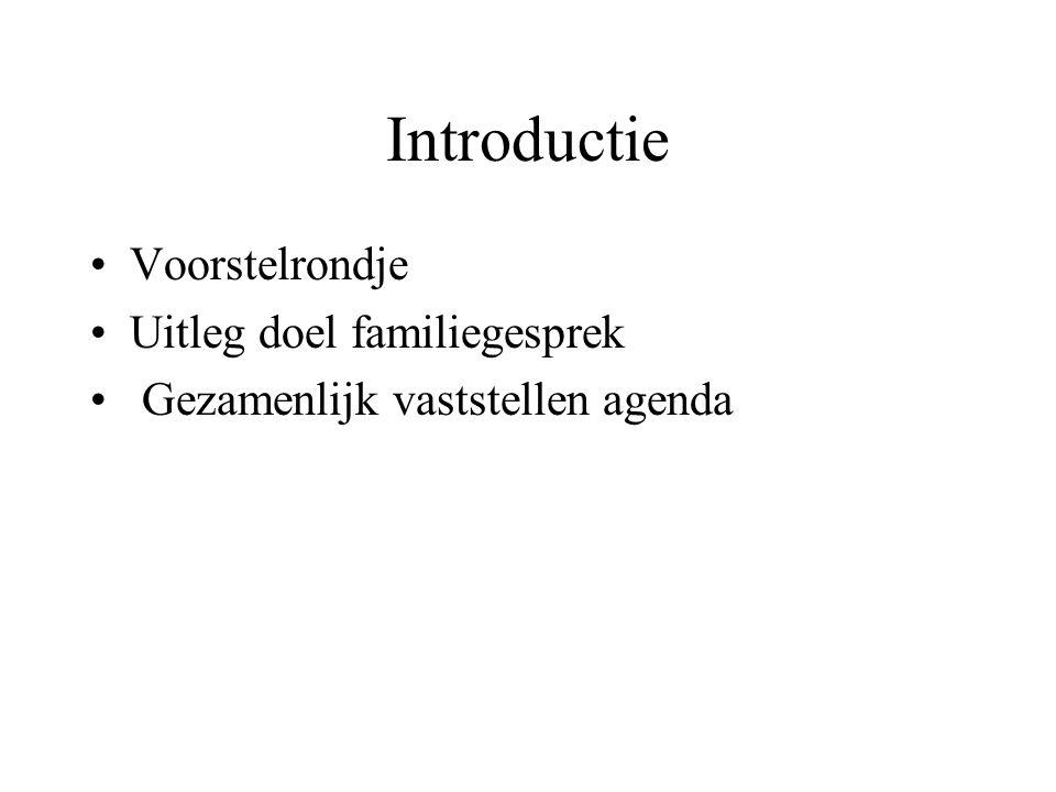 Introductie Voorstelrondje Uitleg doel familiegesprek