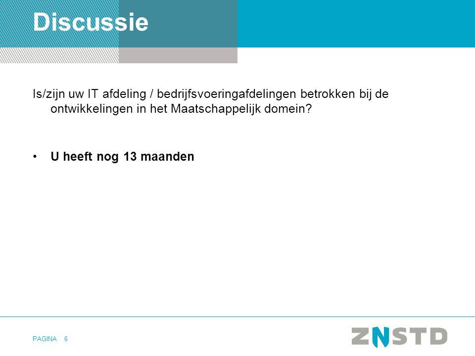 Discussie Is/zijn uw IT afdeling / bedrijfsvoeringafdelingen betrokken bij de ontwikkelingen in het Maatschappelijk domein