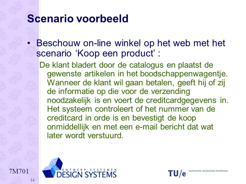 Scenario voorbeeld Beschouw on-line winkel op het web met het scenario 'Koop een product' :
