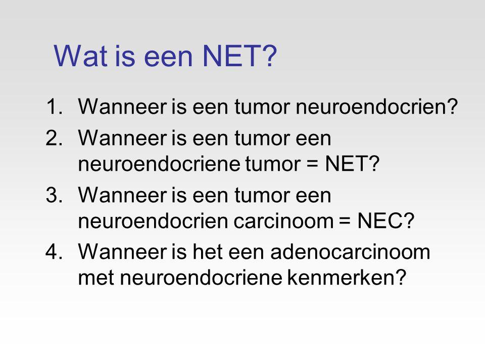 Wat is een NET Wanneer is een tumor neuroendocrien