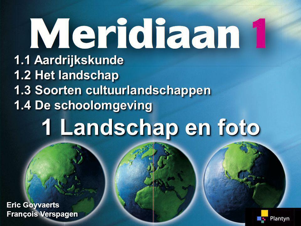 1 Landschap en foto 1.1 Aardrijkskunde 1.2 Het landschap