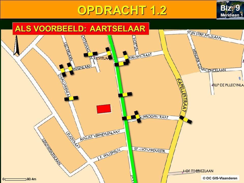 OPDRACHT 1.2 Meridiaan 1 Blz. 9 ALS VOORBEELD: AARTSELAAR