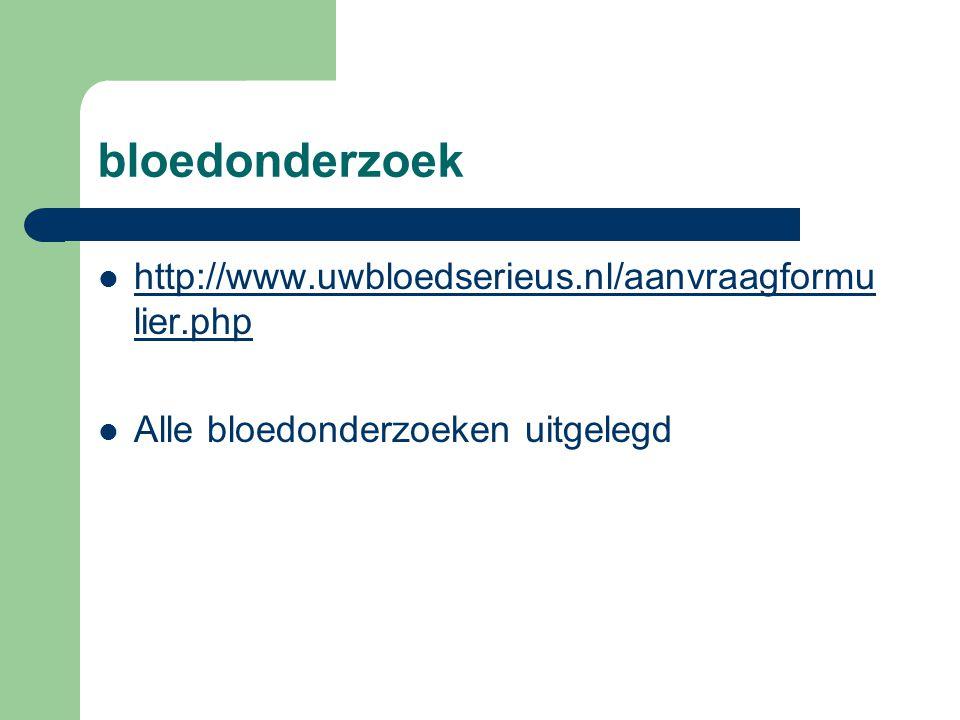 bloedonderzoek http://www.uwbloedserieus.nl/aanvraagformulier.php