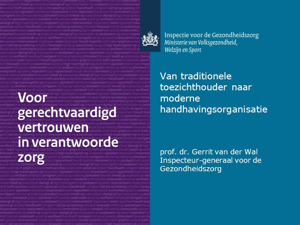 Van traditionele toezichthouder naar moderne handhavingsorganisatie prof.