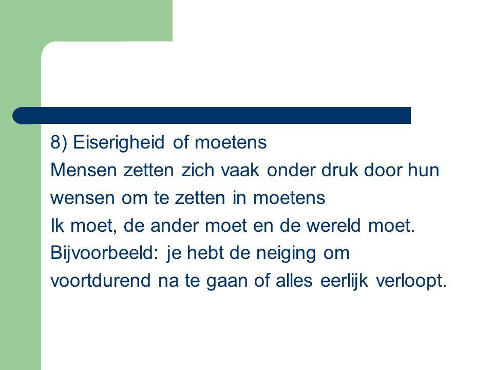 8) Eiserigheid of moetens