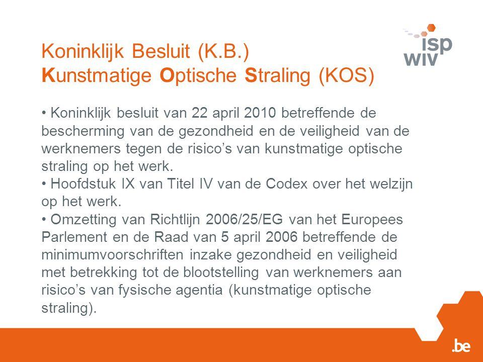 Koninklijk Besluit (K.B.) Kunstmatige Optische Straling (KOS)