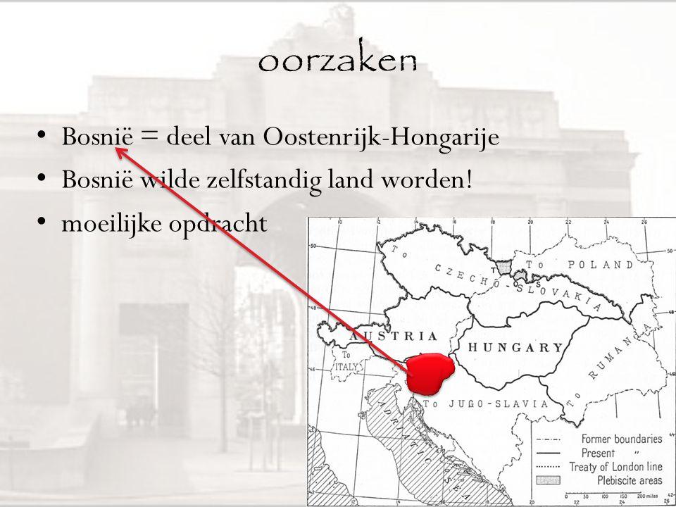 oorzaken Bosnië = deel van Oostenrijk-Hongarije