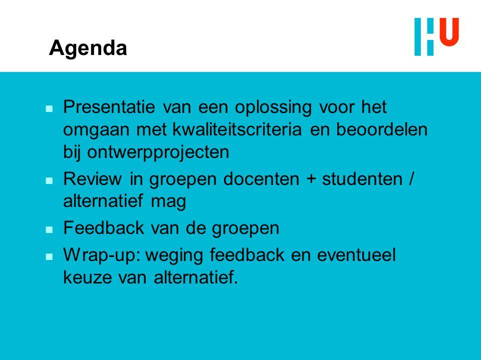 Agenda Presentatie van een oplossing voor het omgaan met kwaliteitscriteria en beoordelen bij ontwerpprojecten.