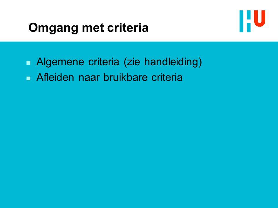Omgang met criteria Algemene criteria (zie handleiding)