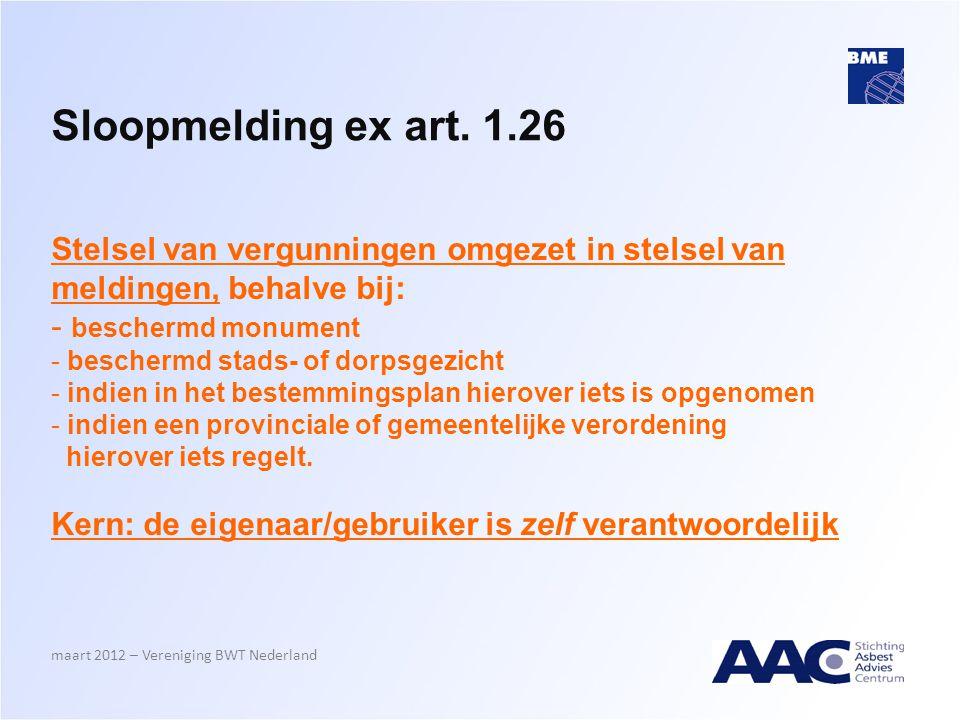 Sloopmelding ex art. 1.26 Stelsel van vergunningen omgezet in stelsel van meldingen, behalve bij: beschermd monument.