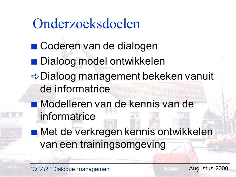 Onderzoeksdoelen Coderen van de dialogen Dialoog model ontwikkelen