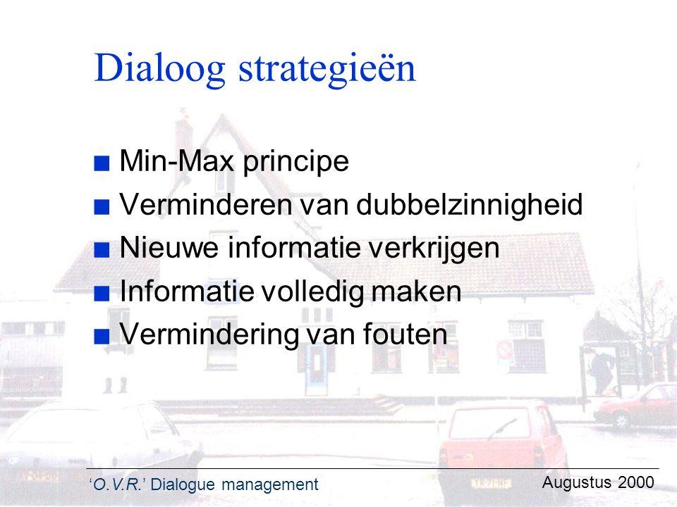 Dialoog strategieën Min-Max principe Verminderen van dubbelzinnigheid